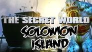 Solomon Island Lore 6 THE SECRET WORLD