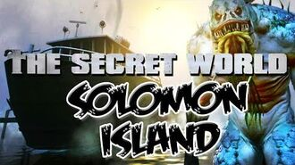 Solomon Island Lore 6 THE SECRET WORLD