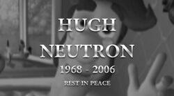 Hugh Neutron Dead