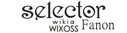 Selector WIXOSS Fanon Wiki