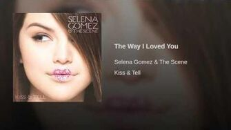Selena Gomez & The Scene - The Way I Loved You
