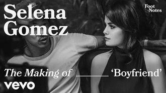 Selena Gomez - The Making of Boyfriend Vevo Footnotes