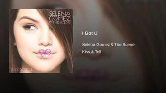 Selena Gomez & The Scene - I Got U