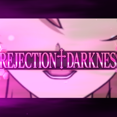 REJECTION†DARKNESS