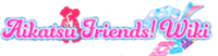 Aikatsu Friends! Wiki