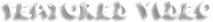 Mainpage-Header-Featured Video