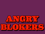 Angry Blokers