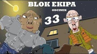 BLOK EKIPA (II), ODCINEK 33