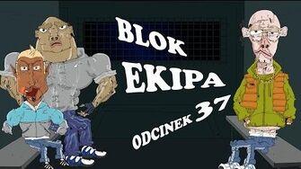 BLOK EKIPA (II), ODCINEK 37