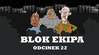 BLOK EKIPA (II), ODCINEK 22