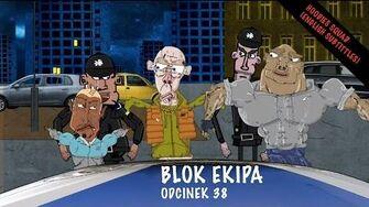 BLOK EKIPA (II), ODCINEK 38