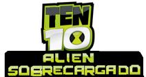 Ten 10 Alien Sobrecargado