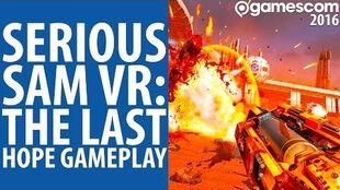 Serious Sam VR The Last Hope gameplay Gamescom 2016