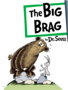 The Big Brag series