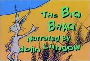 The Big Brag (3)