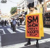 S.M. Show I