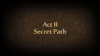 Act II Secret Path