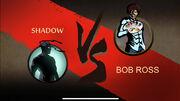 Shadow VS BOB ROSS