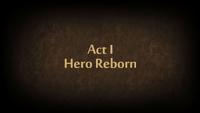 Act I Hero Reborn