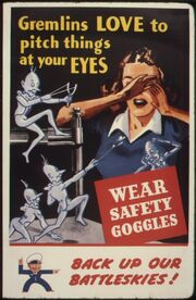 Gremlins love to pitch things at your eyes. Wear safety goggles. Back up our battleskies^ - NARA - 535379