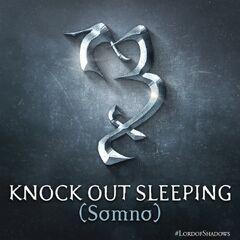 Вырубить/ Сон сейчас (Knock Out Sleeping / Sleep Now; Somno)