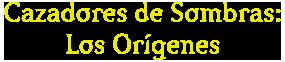 Cazadores de Sombras - Los Orígenes portada