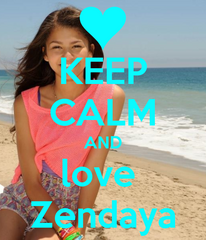 Photo-Keep Calm and Love Zendaya