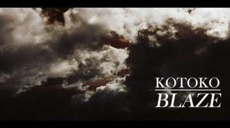 【KOTOKO】BLAZE MV short ver.