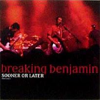 Breaking benjamin sooner or later