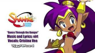 "Shantae- Half Genie Hero ""Dance Through the Danger"""