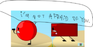 Red Circle is not afraid of a angry Brown Rectangle!