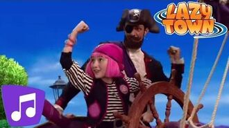 Lazy Town You Are A Pirate Music Video