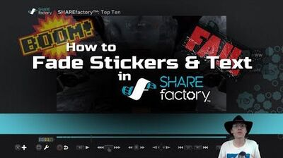 How to Fade Sticker & Text Overlays with Crossfade Transitions - SHAREfactory (PS4)