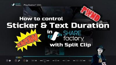 How to control Sticker Text durations in SHAREfactory (PS4)