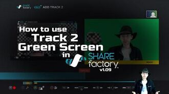 SHAREfactory™ v1.09 Track 2 & Green Screen Tutorial (PS4)-0