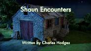 Shaun Encounters title card