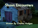 Shaun Encounters