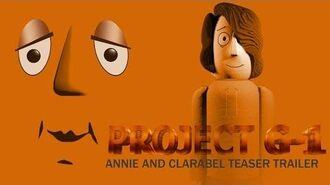 Project G-1 Annie and Clarabel Teaser