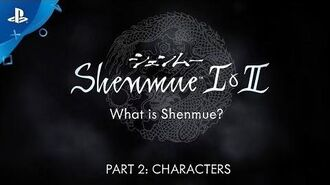 Shenmue I & II - Characters Video PS4