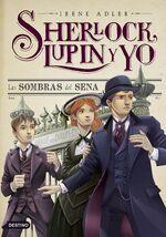 Sherlock Lupin y yo 6 Las sombras del Sena