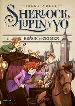 Sherlock Lupin y yo 10 El señor del crimen