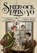 Sherlock Lupin y yo 7 El enigma de la cobra real