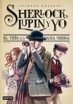 Sherlock Lupin y yo El trio de la dama negra