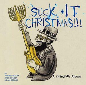Suck It Christmas!!! A Chanukah Album