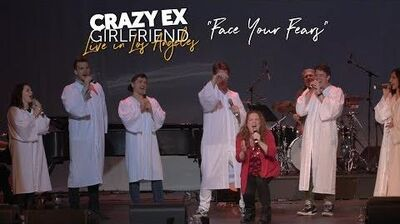 """Face Your Fears"" (CRAZY EX LIVE)"