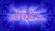 Snow Place We'd Rather Be