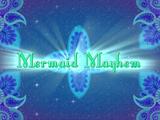 Mermaid Mayhem