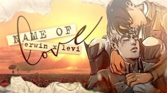 Erwin x Levi「Name of Love」