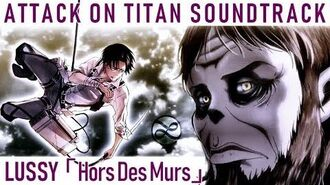 Lussy – 'Hors Des Murs' 「 壁の外で 」(Attack on Titan Soundtrack)