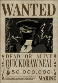Quickdraw Neal Wanted Poster 50,000,000